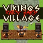 VIKINGS VILLAGE PARTY HARD
