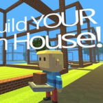Build Your Own House!
