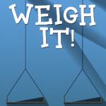 Weigh It