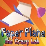 PAPER PLANE : THE CRAZY LAB